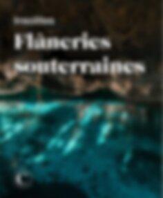 Insolites flâneries souterraines