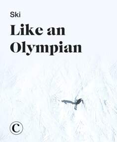 Ski like an Olympian