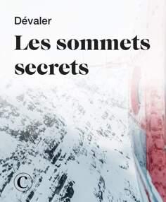 Dévaler les sommets secrets