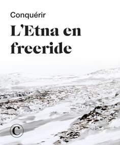 Conquérir l'Etna en freeride