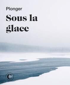 Plonger sous la glace