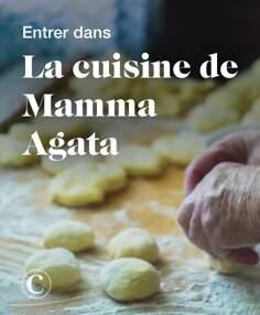 Entrer dans la cuisine de Mamma Agata