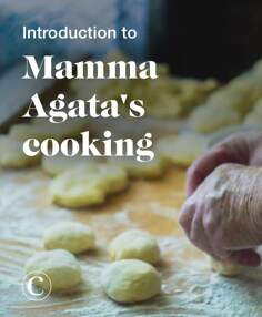 Introduction to Mamma Agata's cooking