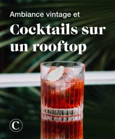 Ambiance vintage et cocktails sur un rooftop