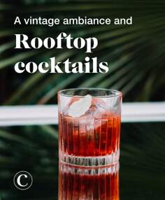 A vintage ambiance and rooftop cocktails