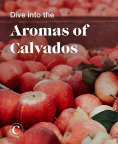 Dive into the aromas of Calvados