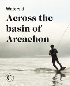 Waterski across the basin of Arcachon