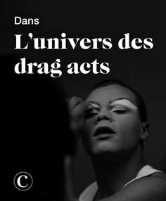 Dans l'univers des drag acts