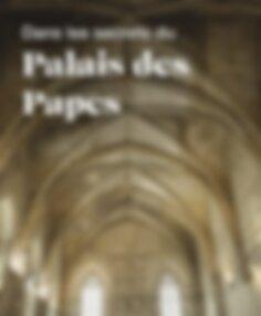 Dans les secrets du Palais des Papes