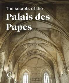 The secrets of the Palais des Papes