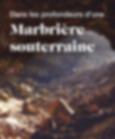 Marbrière souterraine