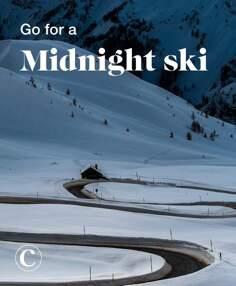 Go for a midnight ski