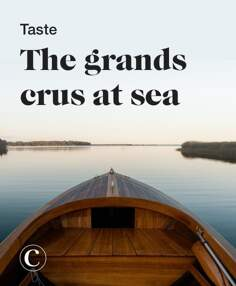 Taste the grands crus (vintage wine) at sea
