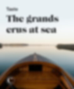 Taste the grands crus (vintage wine) at sea